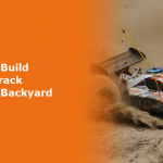 How To Build An RC Track In Your Backyard