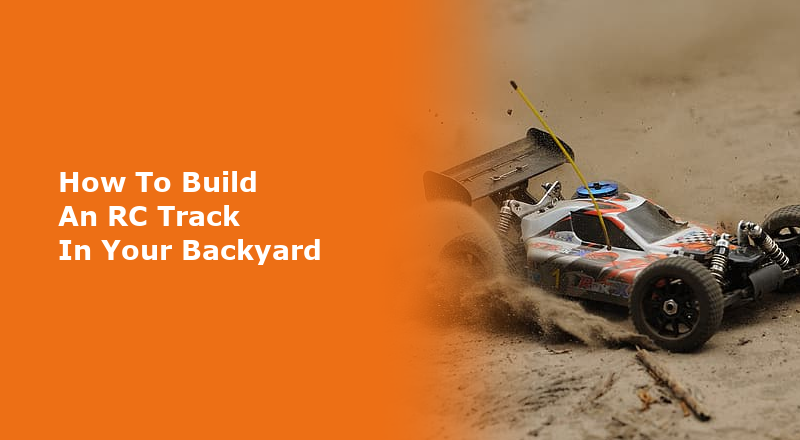 how to build an rc track in your backyard-featured